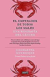 El emperador de todos los males / The Emperor of All Maladies: A Biography of Cancer (Spanish Edition)