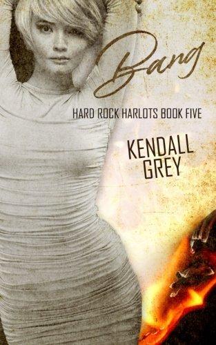 Bang (Hard Rock Harlots) (Volume 5)