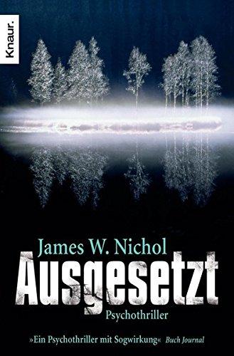 Ausgesetzt: Psychothriller Taschenbuch – 1. Juni 2011 James W. Nichol Silvia Visintini Knaur TB 342650880X