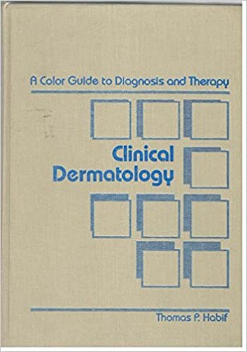 CLINICAL DERMATOLOGY THOMAS HABIF PDF DOWNLOAD | PDF FOR YOU