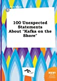 100 Unexpected Statements about Kafka on the Shore
