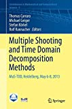 img - for Multiple Shooting and Time Domain Decomposition Methods: MuS-TDD, Heidelberg, May 6-8, 2013 (Contributions in Mathematical and Computational Sciences) book / textbook / text book