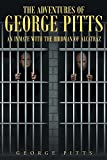 The Adventures of George Pitts: An Inmate with the Birdman of Alcatraz