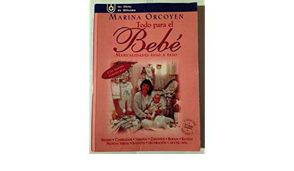 Todo Para El Bebe (Spanish Edition): Marina Orcoyen: 9789500816618: Amazon.com: Books