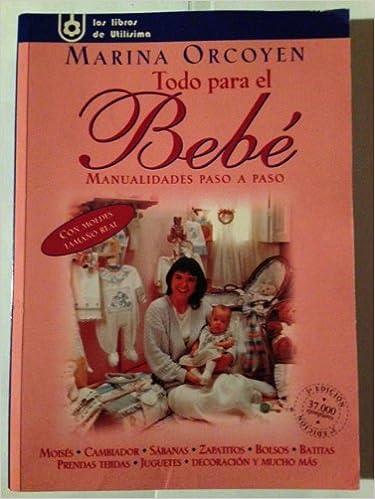 Todo Para El Bebe (Spanish Edition): Marina Orcoyen: 9789500816618: Amazon.com: Books