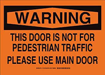 "Brady 11138 Aluminum, 10"" X 14"" Warning Sign Legend, ""This Door Is Not For Pedestrian Traffic Please Use Main Door"""