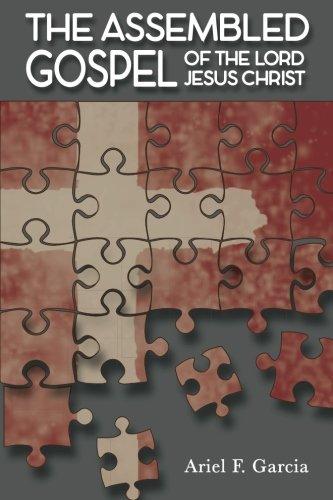The Assembled Gospel: Of The Lord Jesus Christ pdf epub