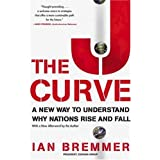 The J Curve: A New Way to Understand Why Nations Rise and Fall ~ Ian Bremmer