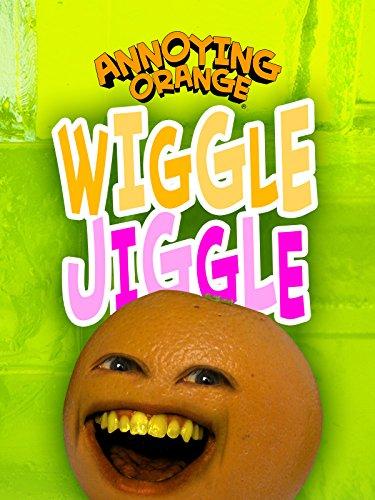 Annoying Orange - Wiggle Jiggle
