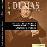 Historia de un muerto contada por él mismo [History of the Dead, Told by Himself] | Alejandro Dumas (padre)