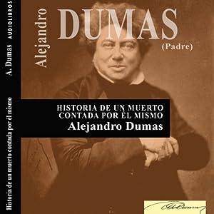 Historia de un muerto contada por él mismo [History of the Dead, Told by Himself] Audiobook