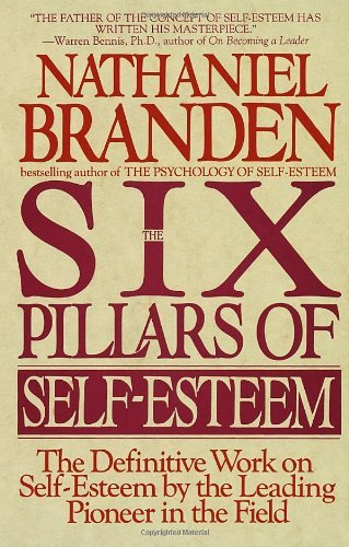 By Nathaniel Branden - Six Pillars of Self-Esteem (1st Edition) (4.1.1995)