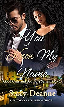 You Know My Name (The Good Girls and Bad Boys Series Book 2) by [Stacy-Deanne]