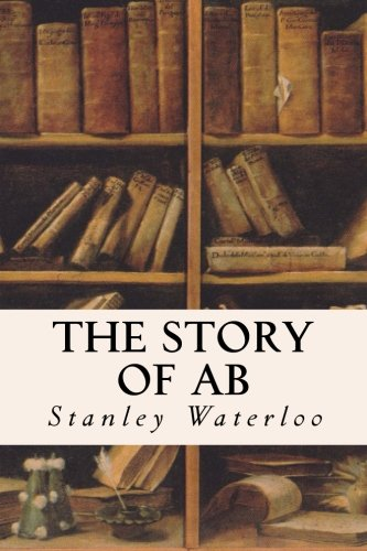 Read Online The Story of Ab: A Tale of the Time of the Cave Man pdf epub