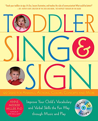 Toddler Sing and Sign: Improve Your Child's Vocabulary and V