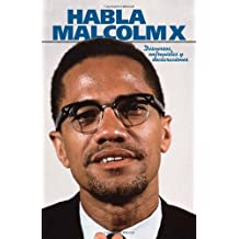 Habla Malcolm X: discursos, entrevistas y declaraciones