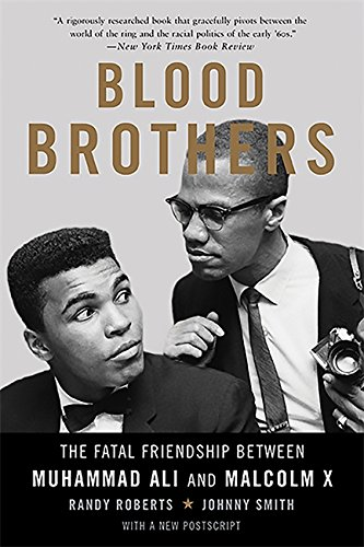 Blood Brothers: The Fatal Friendship Between Muhammad Ali and Malcolm X [Randy Roberts - Johnny Smith] (Tapa Blanda)