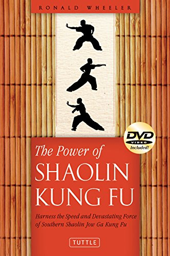 Power of Shaolin Kung Fu: Harness the Speed and Devastating Force of Southern Shaolin Jow Ga Kung Fu [DVD Included]