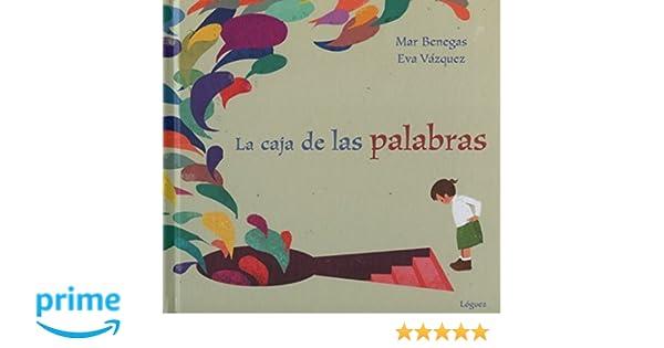 La caja de las palabras (Spanish Edition): Mar Benegas, Lóguez, Eva Vázquez: 9788494230578: Amazon.com: Books