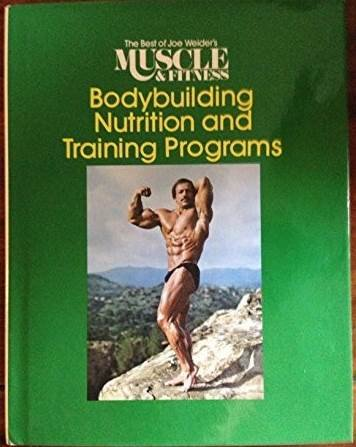 The Best of Joe Weider's Muscle & Fitness: Bodybuilding Nutrition and Training Programs