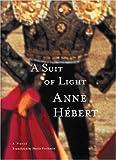 A Suit of Light, Anne Hébert, 0887841732