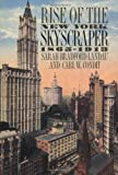 Rise of the New York Skyscraper, Sarah Bradford Landau and Carl W. Condit, 0300077394
