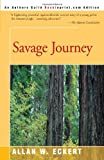 Savage Journey, Allan W. Eckert, 0595181716