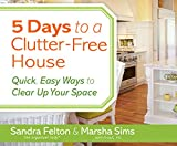 img - for 5 Days to a Clutter-Free House: Quick, Easy Ways to Clear Up Your Space book / textbook / text book