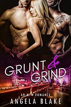 Grunt and Grind: An MFM Romance by [Blake, Angela]