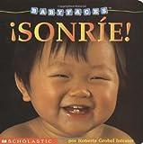 ¡Sonríe!: Smile! (sonrie!) (Baby Faces) (Spanish Edition)