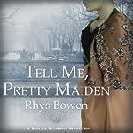 Tell Me, Pretty Maiden | Rhys Bowen