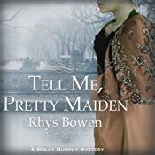 Tell Me, Pretty Maiden | Rhys Bowen