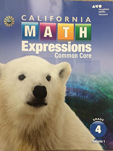 Houghton Mifflin Harcourt Math Expressions California: Student Activity Book (softcover), Volume 1 Grade 4 2015