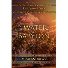 Argumentative Essay Examples For High School By The Waters Of Babylon A Captives Song  Psalm  The Psalm Series Buy Articles also Professional Letter Writers Uk Amazoncom Kindle Countdown Deals Kindle Store Write My Business Plan Uk