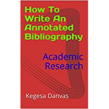 How To Write An Annotated Bibliography: Academic Research