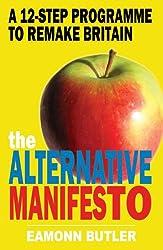 The Alternative Manifesto: A 12-Step Programme to Remake Britain
