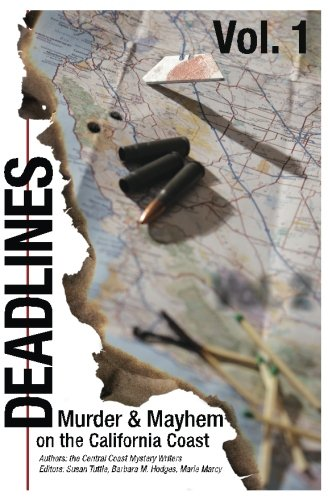 Deadlines: Murder and Mayhem on the California Coast: Volume #1