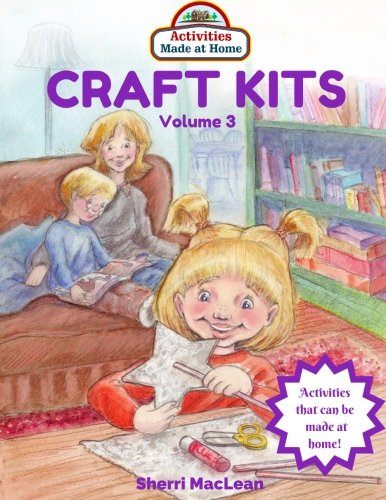 Craft Kits Volume 3 (Craft Kits Made at Home)