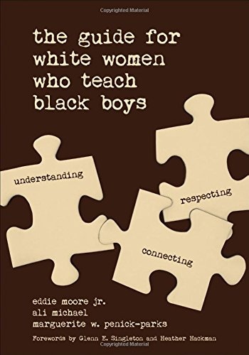 The Guide for White Women Who Teach Black Boys ()