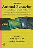 Exploring Animal Behavior in Laboratory and Field: An Hypothesis-testing Approach to the Development, Causation, Function, and Evolution of Animal Behavior