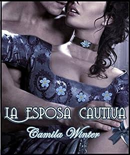 La esposa cautiva (Spanish Edition)