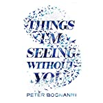 Things I'm Seeing Without You | Peter Bognanni