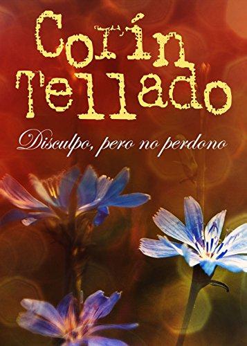 Disculpo, pero no perdono (Volumen independiente) (Spanish Edition)