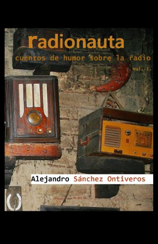 Amazon.com: RADIONAUTA (Spanish Edition) eBook: ALEJANDRO SANCHEZ ONTIVEROS: Kindle Store