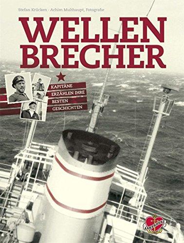 Wellenbrecher: Kapitäne erzählen ihre besten Geschichten