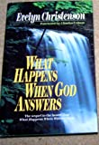 What Happens When God Answers?, Evelyn Christenson, 0849905699