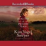 Beneath a Prairie Moon | Kim Vogel Sawyer