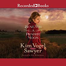 Beneath a Prairie Moon Audiobook by Kim Vogel Sawyer Narrated by Pilar Witherspoon