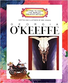 georgia okeeffe getting to know the worlds greatest artists by mike venezia 1996 05 30
