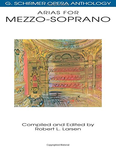 Arias for Mezzo-Soprano: G. Schirmer Opera Anthology (Tapa Blanda)